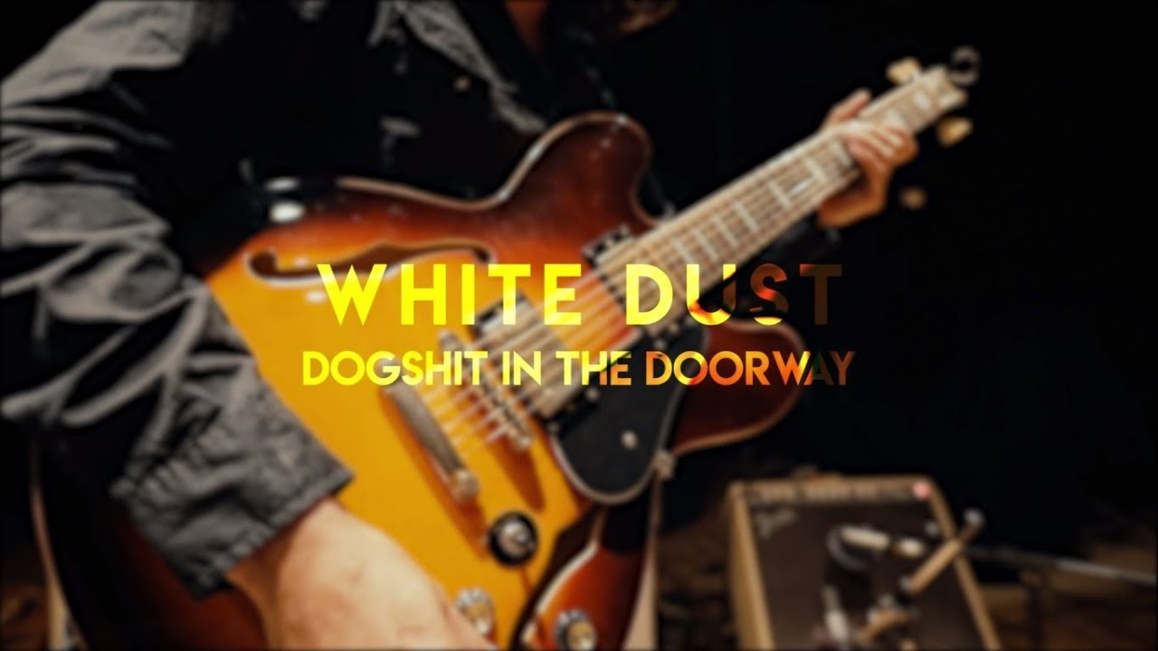 White Dust - Dogshit In The Doorway (Official Video)